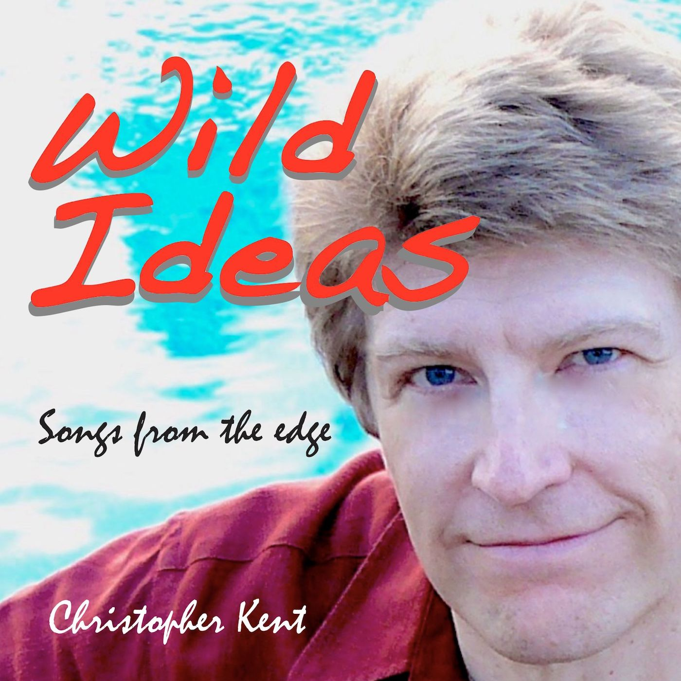 Wild Ideas: Songs From the Edge